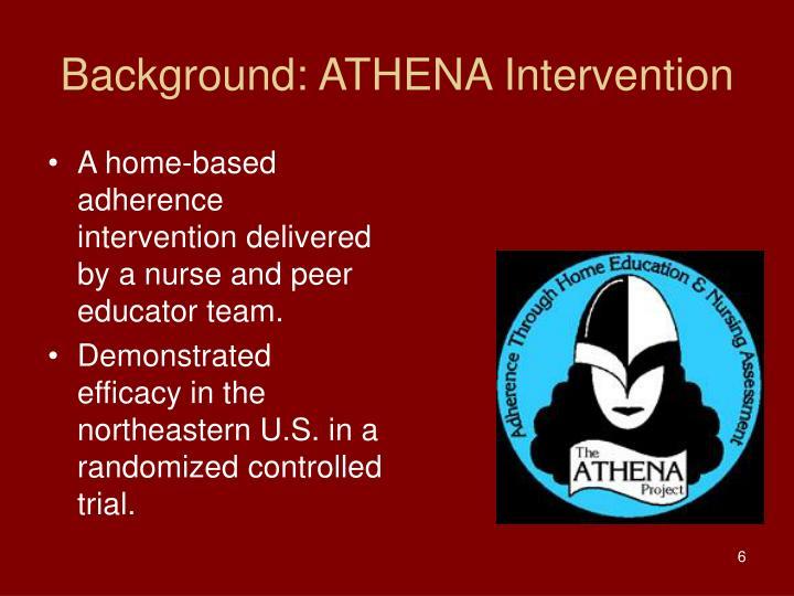 Background: ATHENA Intervention