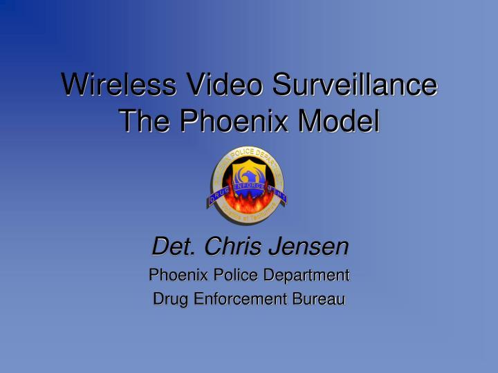 wireless video surveillance the phoenix model