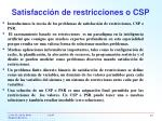 satisfacci n de restricciones o csp
