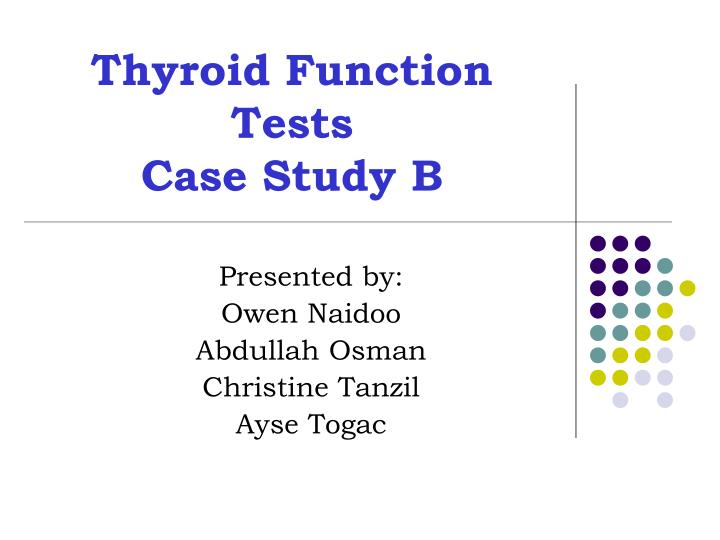 thyroid function tests case study b n.