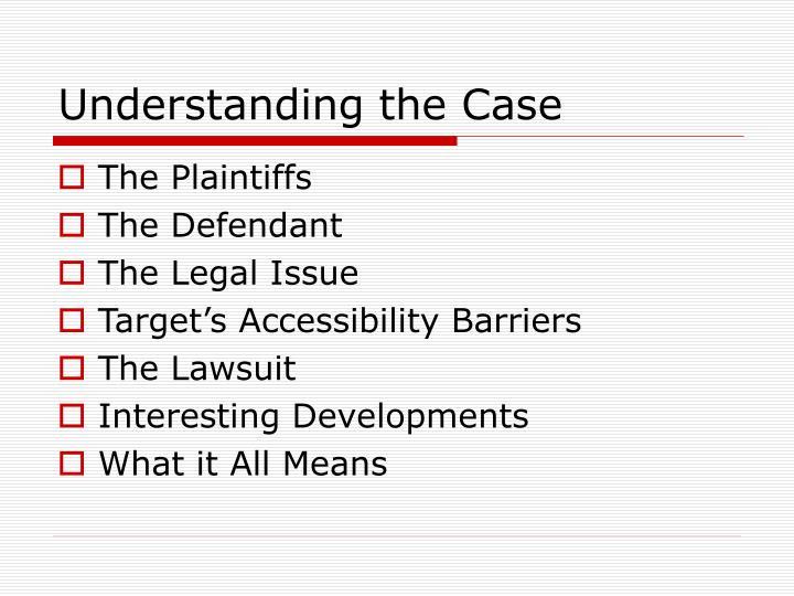 Understanding the case