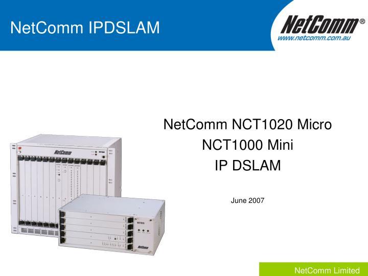 Netcomm nct1020 micro nct1000 mini ip dslam june 2007