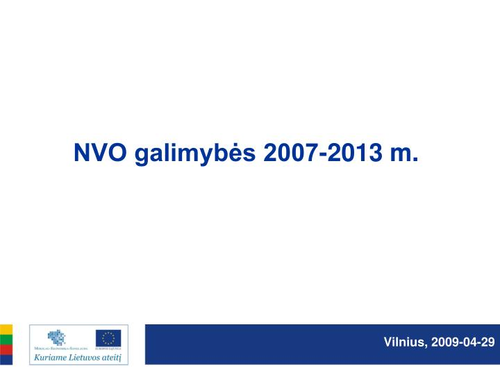 Nvo galimyb s 2007 2013 m