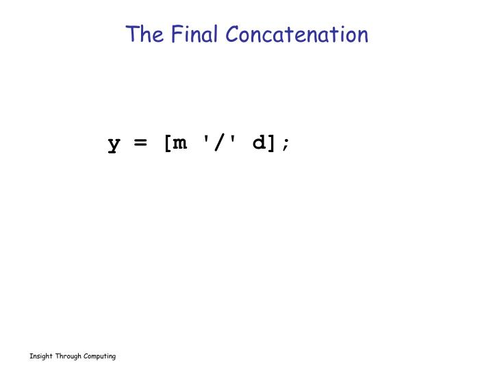The Final Concatenation