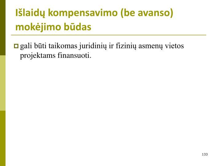Išlaidų kompensavimo (be avanso) mokėjimo būdas