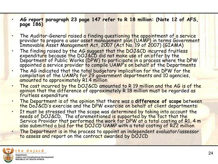 AG report paragraph 23 page 147 refer to R 18 million: (Note 12 of AFS, page 186)