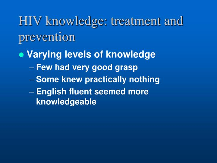 HIV knowledge: treatment and prevention