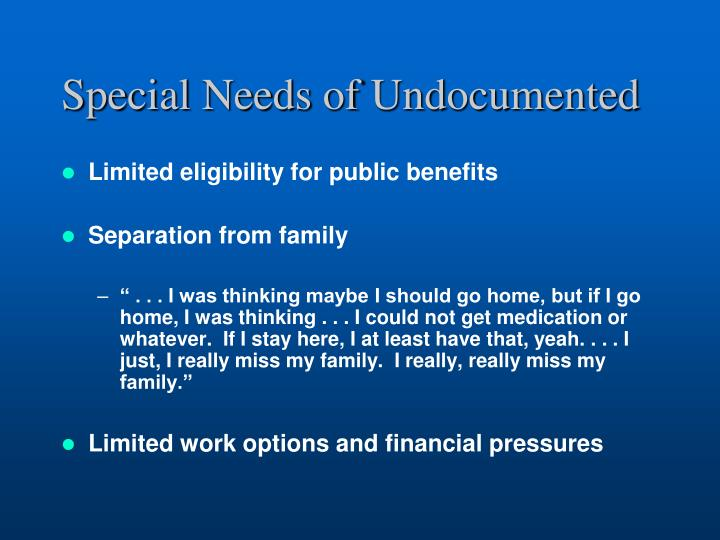 Special Needs of Undocumented