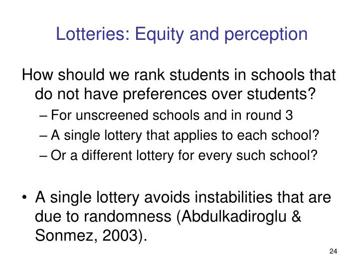 Lotteries: Equity and perception