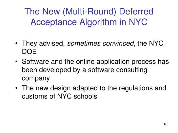 The New (Multi-Round) Deferred Acceptance Algorithm in NYC