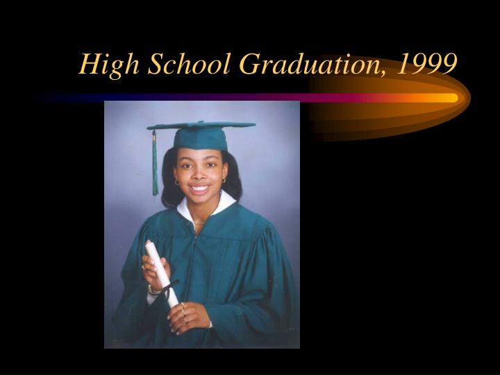 High School Graduation, 1999