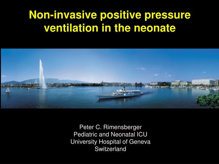 non invasive positive pressure ventilation in the neonate n.