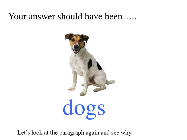 Your answer should have been…..