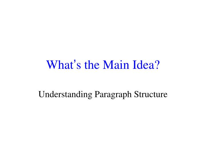 What s the main idea