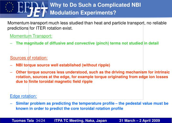 Why to Do Such a Complicated NBI Modulation Experiments?