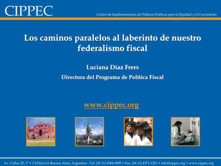 Los caminos paralelos al laberinto de nuestro federalismo fiscal