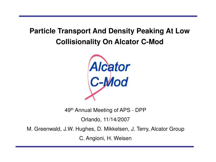 particle transport and density peaking at low collisionality on alcator c mod n.