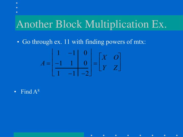 Another Block Multiplication Ex.