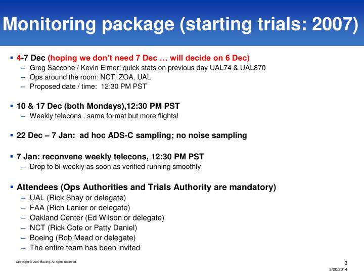Monitoring package starting trials 2007