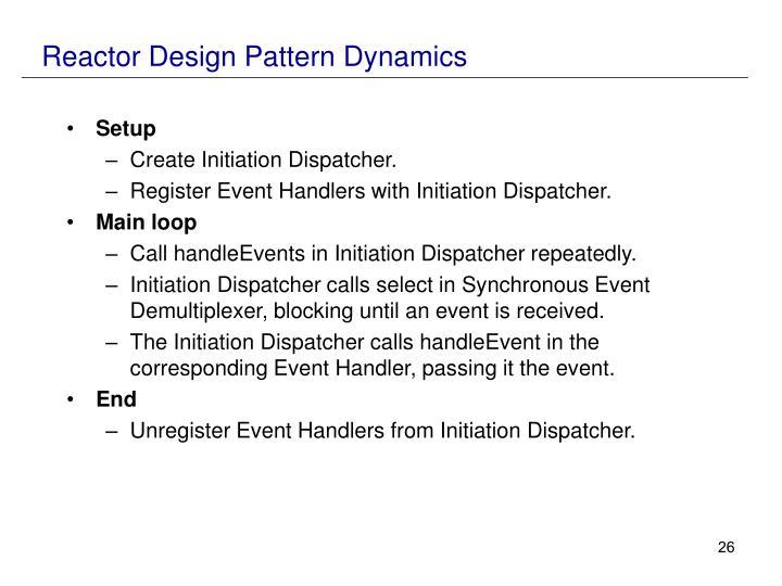 Reactor Design Pattern Dynamics