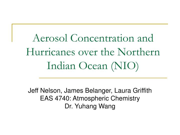 aerosol concentration and hurricanes over the northern indian ocean nio n.
