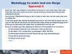 modulbygg fra andre land enn norge sp rsm l 9