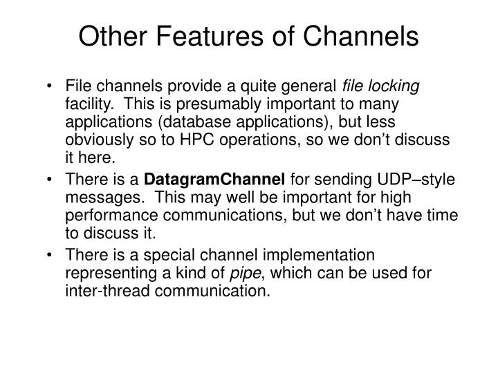Other Features of Channels