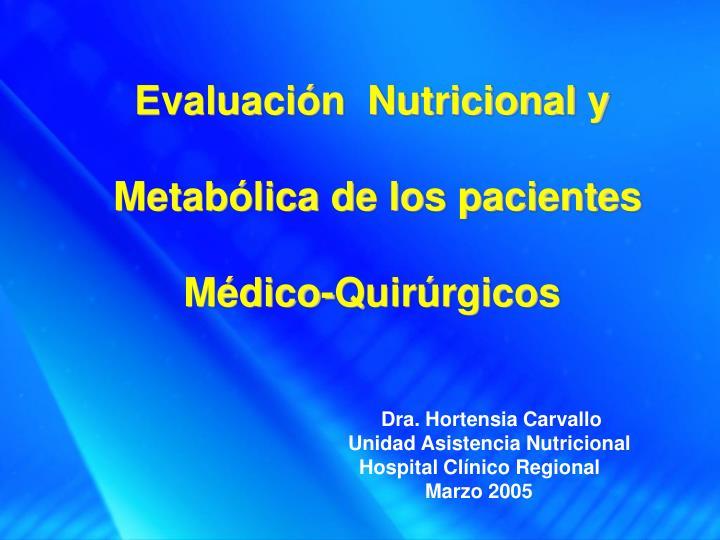 evaluaci n nutricional y metab lica de los pacientes m dico quir rgicos n.