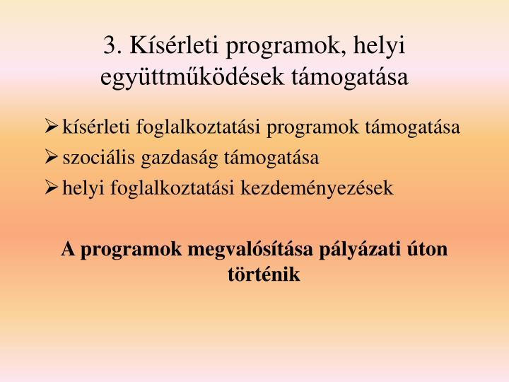 3. Kísérleti programok, helyi együttműködések támogatása