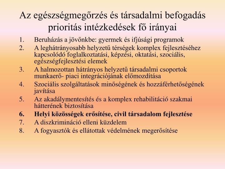 Az egészségmegőrzés és társadalmi befogadás prioritás intézkedések fő irányai