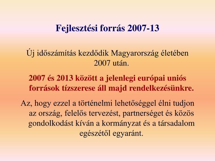 Fejlesztési forrás 2007-13