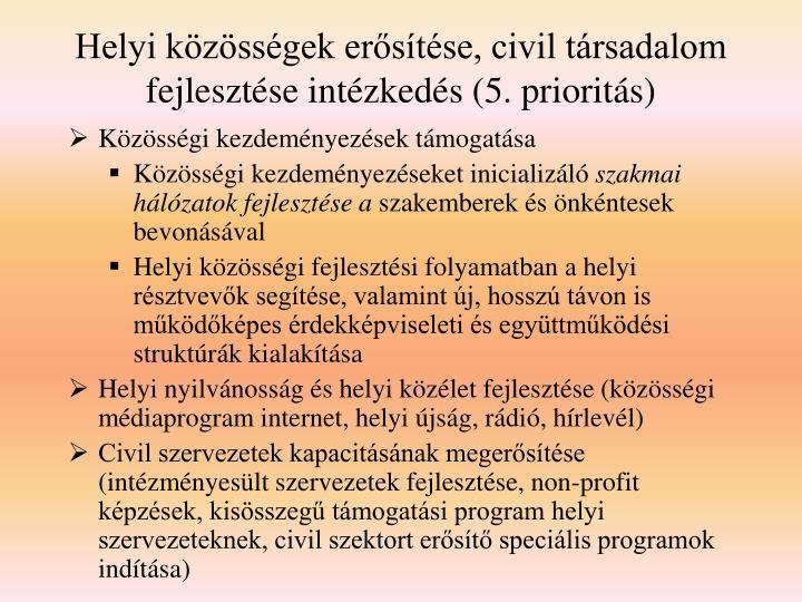 Helyi közösségek erősítése, civil társadalom fejlesztése intézkedés (5. prioritás)