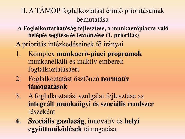 II. A TÁMOP foglalkoztatást érintő prioritásainak bemutatása