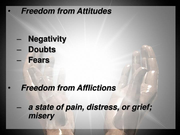 Freedom from Attitudes
