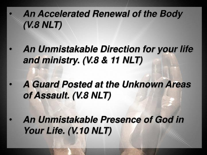 An Accelerated Renewal of the Body (V.8 NLT)