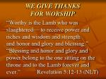 we give thanks for worship1