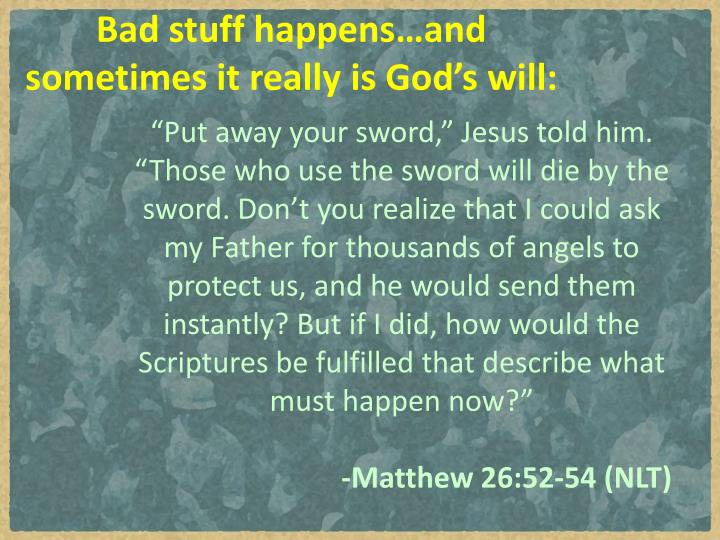Bad stuff happens…and sometimes it really is God