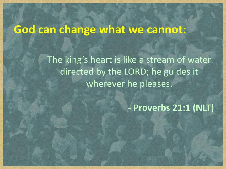 God can change what we cannot: