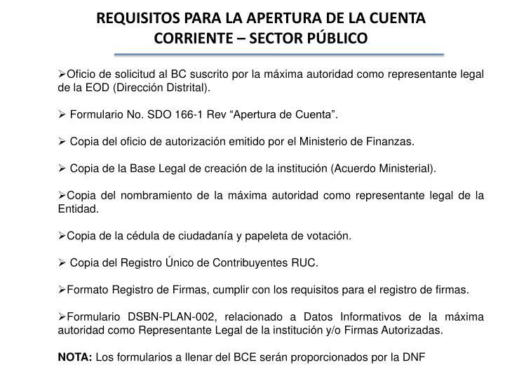 REQUISITOS PARA LA APERTURA DE LA CUENTA CORRIENTE – SECTOR PÚBLICO