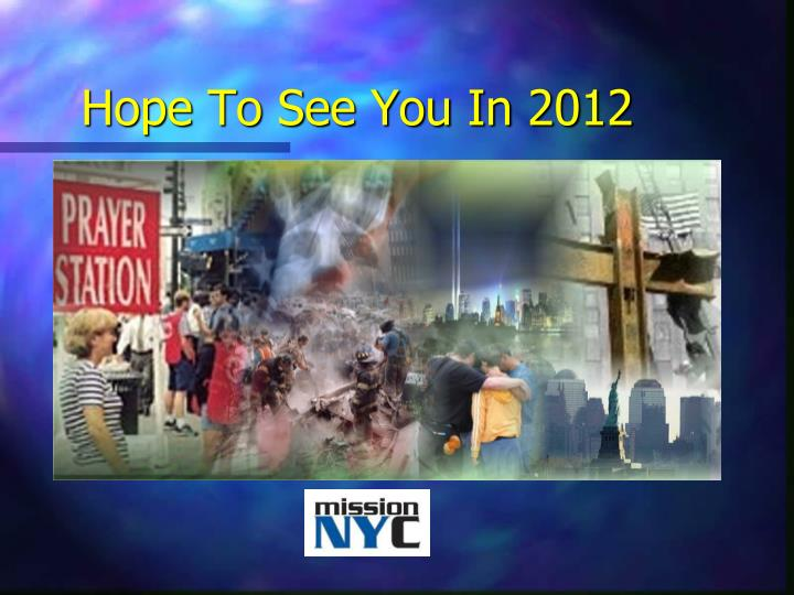 Hope To See You In 2012