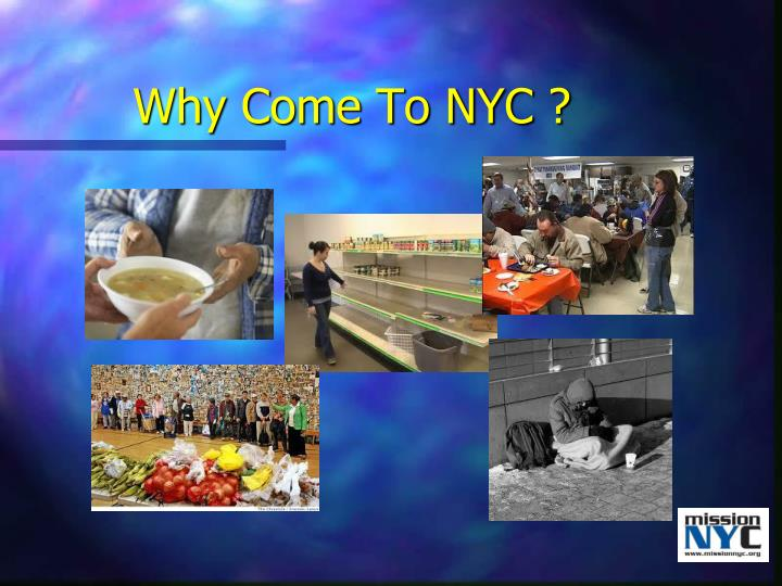 Why Come To NYC ?