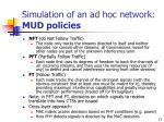 simulation of an ad hoc network mud policies