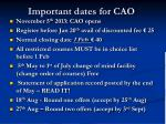 important dates for cao