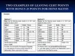 two examples of leaving cert points with bonus 25 points for hons maths