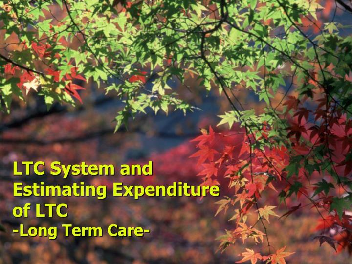 LTC System and Estimating Expenditure of LTC