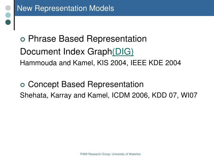 New Representation Models