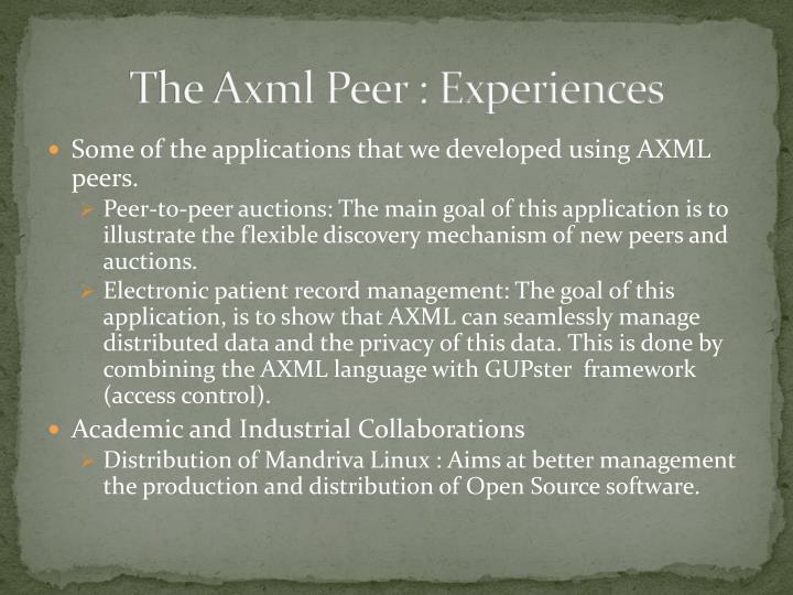 The Axml Peer : Experiences