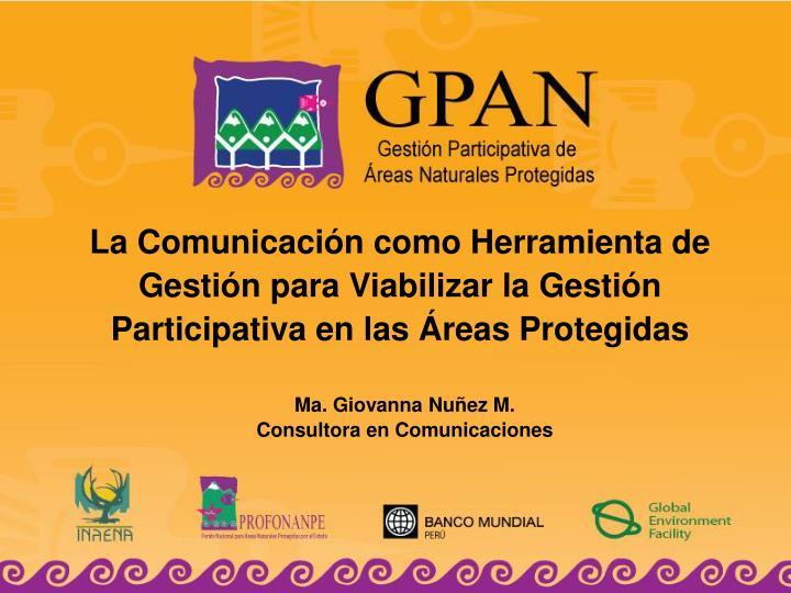 La Comunicación como Herramienta de Gestión para Viabilizar la Gestión Participativa en las Área...