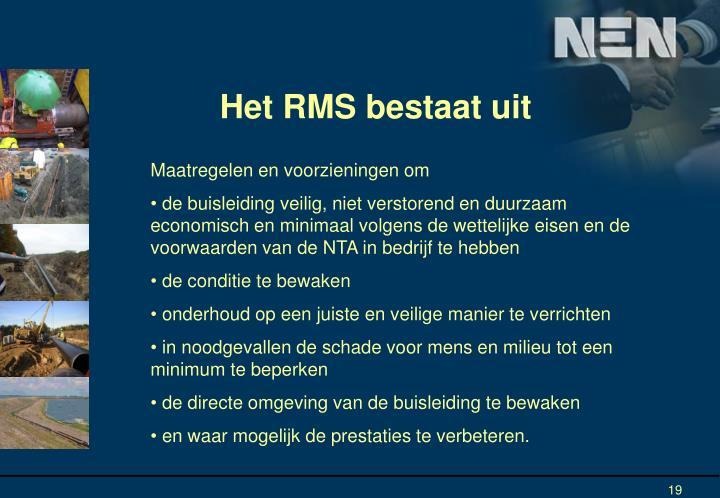 Het RMS bestaat uit