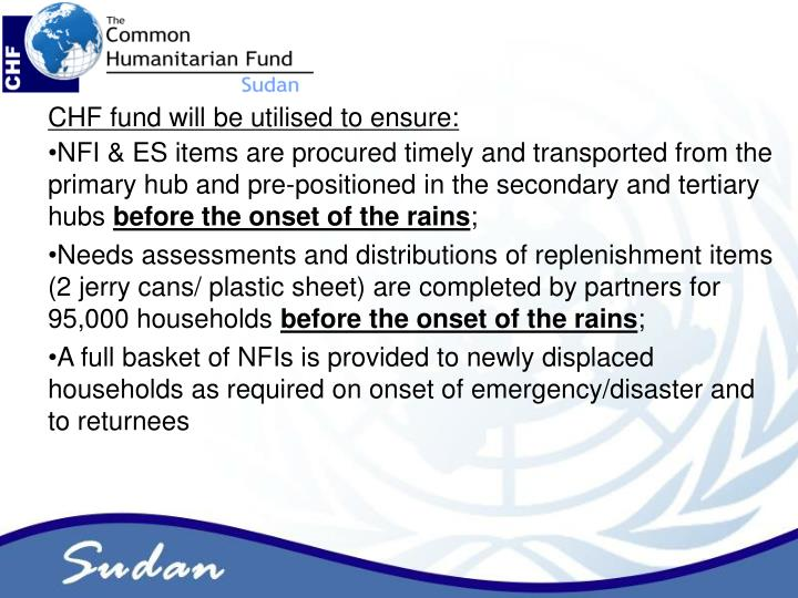 CHF fund will be utilised to ensure: